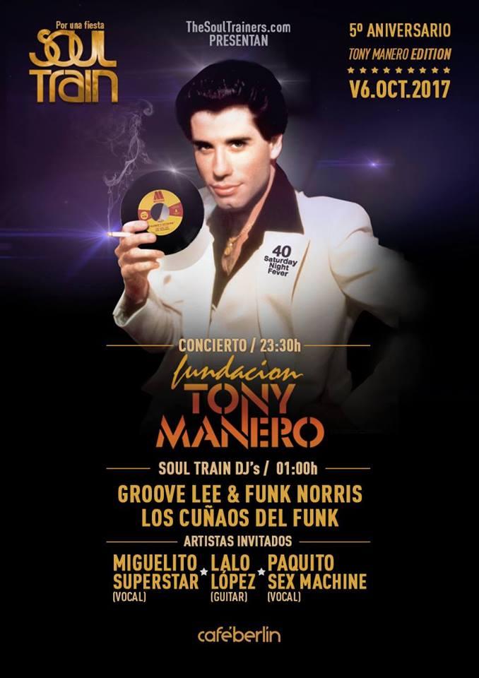 06/10/2017 FUNDACIÓN TONY MANERO. Por Una Fiesta Soul Train, Café Berlin (Madrid)